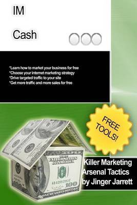Killer Marketing Arsenal Tactics: Im Cash