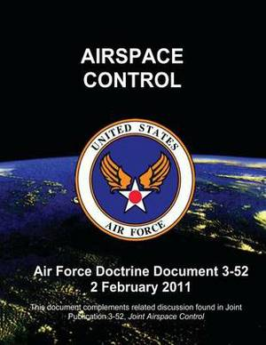 Airspace Control - Air Force Doctrine Document (Afdd) 3-52