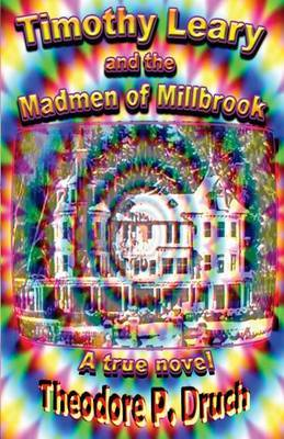 Timothy Leary and the Mad Men of Millbrook