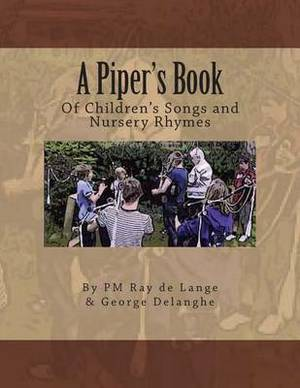 A Piper's Book of Children's Songs & Nursery Rhymes