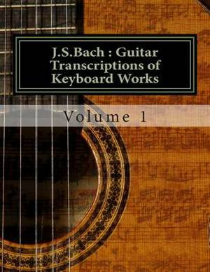 J.S.Bach: Guitar Transcriptions of Keyboard Works