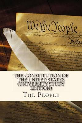 The Constitution of the United States (University Study Edition): University Study Edition