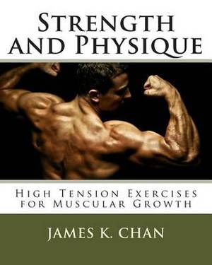 Strength and Physique: High Tension Exercises for Muscular Growth
