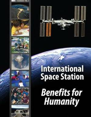 International Space Station - Benefits for Humanity