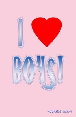 I Love Boys! Address Book