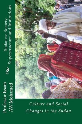 Sudanese Society Superstructure and Institutions: Culture and Social Changes in the Sudan