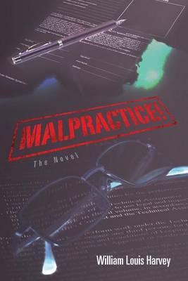 Malpractice!: The Novel