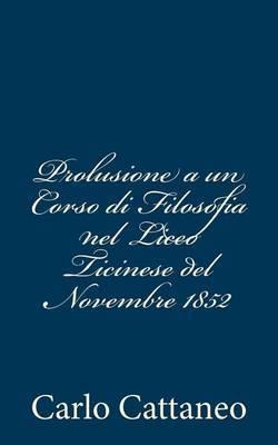 Prolusione a Un Corso Di Filosofia Nel Liceo Ticinese del Novembre 1852