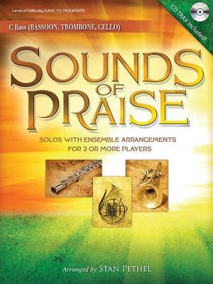 Sounds of Praise: Solos with Ensemble Arrangements for 2 or More Players Bassoon/Trombone/Cello