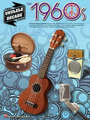 The Ukulele Decade Series: The 1960s