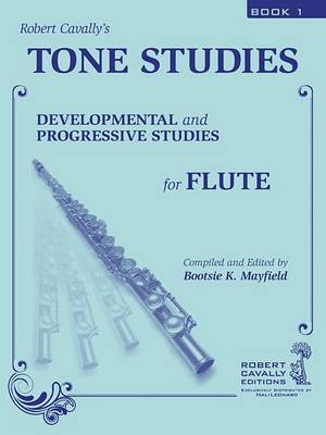Robert Cavally's Tone Studies: Developmental and Progressive Studies for Flute