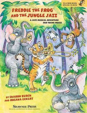 Freddie the Frog and the Jungle Jazz: A Musical Jazz Adventure for Young Voices