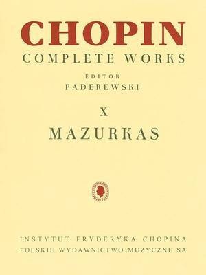 Fryderyk Chopin Complete Works: X Mazurkas for Piano