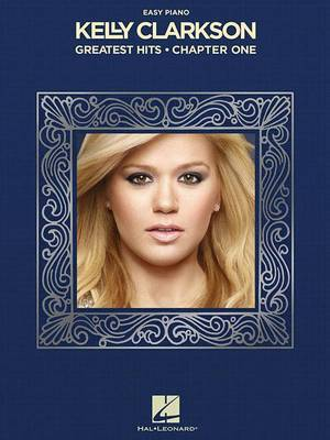 Kelly Clarkson: Greatest Hits, Chapter One: Easy Piano
