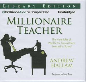 Millionaire Teacher: The Nine Rules of Wealth You Should Have Learned in School: Library Edition