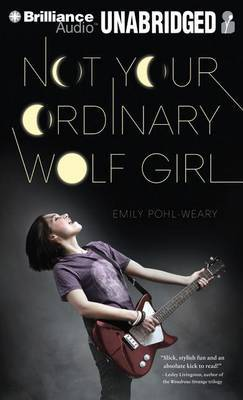 Not Your Ordinary Wolf Girl: Library Edition