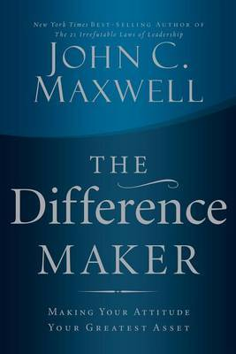 The Difference Maker: Making Your Attitude Your Greatest Asset, Library Edition