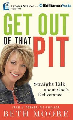 Get out of That Pit: Straight Talk About God's Deliverance: Library Edition