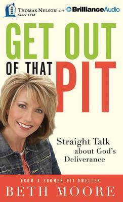 Get Out of That Pit: Straight Talk about God's Deliverance