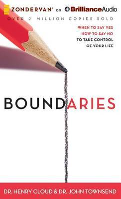Boundaries: When to Say Yes, How to Say No, to Take Control of Your Life: Library Edition