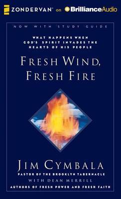 Fresh Wind, Fresh Fire: What Happens When God's Spirit Invades the Hearts of His People, Library Edition