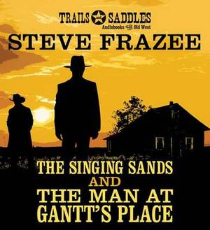 The Singing Sands and the Man at Gantt's Place
