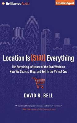 Location is (Still) Everything: The Surprising Influence of the Real World on How We Search, Shop, and Sell in the Virtual One, Library Edition