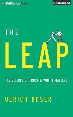 The Leap: The Science of Trust & Why it Matters