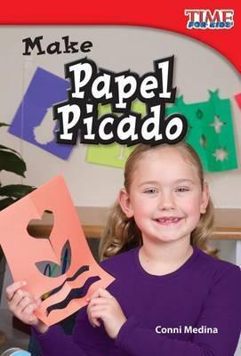 Make Papel Picado (Library Bound) (Upper Emergent)