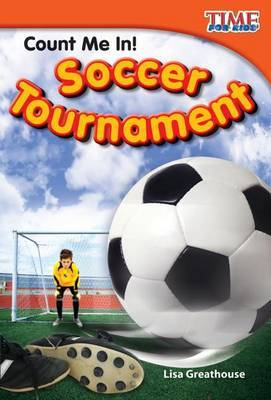 Count Me In! Soccer Tournament (Library Bound) (Early Fluent Plus)