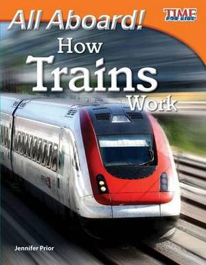 All Aboard! How Trains Work (Library Bound) (Fluent)
