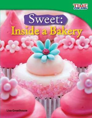 Sweet: Inside a Bakery (Library Bound) (Fluent)