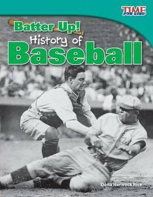Batter Up! History of Baseball