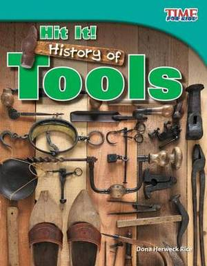 Hit It! History of Tools (Library Bound) (Fluent Plus)
