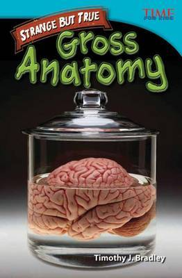 Strange But True: Gross Anatomy (Library Bound) (Advanced Plus)