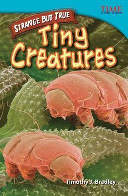 Strange But True: Tiny Creatures (Library Bound) (Advanced Plus)