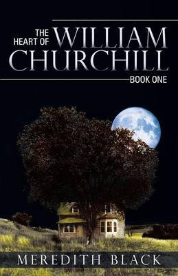 The Heart of William Churchill: Book One