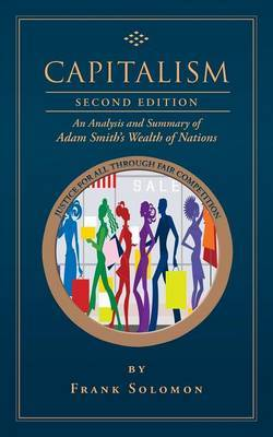 Capitalism: An Analysis and Summary of Adam Smith's Wealth of Nations