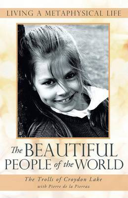 The Beautiful People of the World: Living a Metaphysical Life