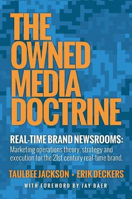 The Owned Media Doctrine: Marketing Operations Theory, Strategy, and Execution for the 21st Century Real-Time Brand