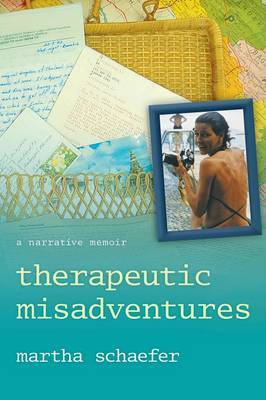 Therapeutic Misadventures: A Narrative Memoir