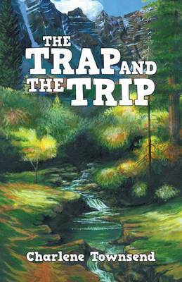 The Trap and the Trip