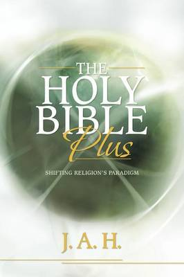 The Holy Bible Plus: Shifting Religion's Paradigm