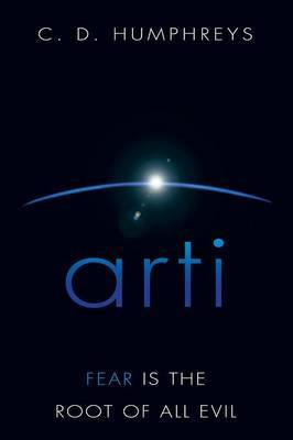 Arti: Fear Is the Root of All Evil