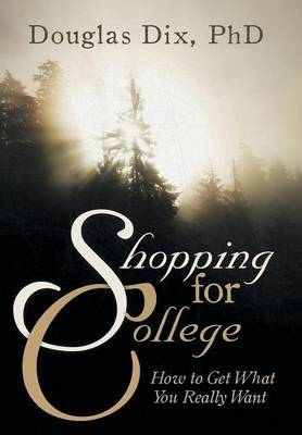 Shopping for College: How to Get What You Really Want