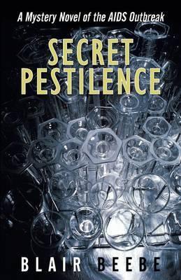 Secret Pestilence: A Mystery Novel of the AIDS Outbreak