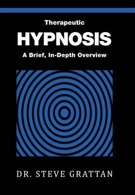 Therapeutic Hypnosis: A Brief, In-Depth Overview