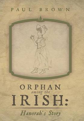 Orphan Among the Irish: Hanorah's Story