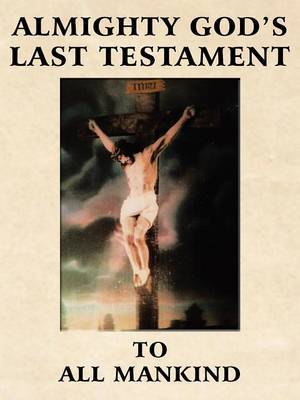 Almighty God's Last Testament to All Mankind