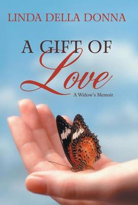 A Gift of Love: A Widow's Memoir
